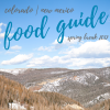 Colorado/New Mexico Food Guide! - Spring Break finds