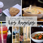 Eating my way through Los Angeles!